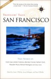 Travelers' Tales San Francisco: True Stories (Travelers' Tales Guides) -