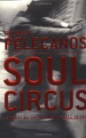 Soul Circus. A Novel. - George P. Pelecanos