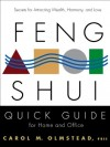 Feng Shui Quick Guide For Home and Office -- Secrets For Attracting Wealth, Harmony, and Love - Carol Olmstead