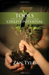7 Tools for Cultivating Your Child's Potential - Zan Tyler