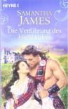 Die Verführung des Highlanders: Roman - Samantha James