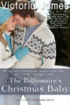 The Billionaire's Christmas Baby - Victoria  James