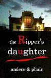 The Ripper's Daughter - Anders, Phair