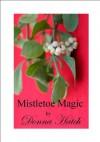 Mistletoe Magic, A Christmas Regency Short Story - Donna Hatch