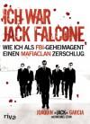 Ich war Jack Falcone: Wie ich als FBI-Geheimagent einen Mafiaclan zerschlug - Joaquin Garcia