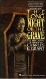 The Long Night of the Grave - Charles L. Grant