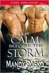 The Calm Before the Storm - Mandy Rosko