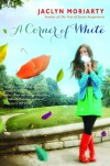 A Corner of White (The Colors of Madeline, #1) - Jaclyn Moriarty