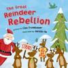 The Great Reindeer Rebellion - Lisa Trumbauer, Jannie Ho