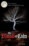 The Blood of Cain - T. L. Gray