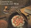 Chopsticks, Cleaver & Wok - Jennie Low
