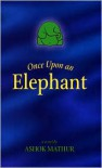 Once Upon an Elephant -