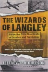 The Wizards Of Langley: Inside The Cia's Directorate Of Science And Technology - Jeffrey T. Richelson