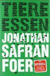 Tiere essen - Jonathan Safran Foer