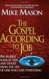 The Gospel According to Job: An Honest Look at Pain and Doubt from the Life of One Who Lost Everything - Mike Mason