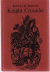 Knight Crusader - Ronald Welch