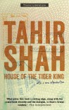 House of the Tiger King - Tahir Shah