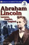 Abraham Lincoln: Lawyer, Leader, Legend - Justine Korman Fontes