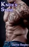 Knox's Stand (The Last Riders) - Jamie Begley