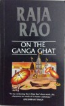 On The Ganga Ghat - Raja Rao