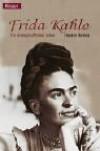 Frida Kahlo. Ein Leidenschaftliches Leben - Hayden Herrera
