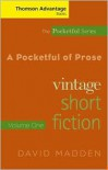 A Pocketful of Prose: Vintage Short Fiction, Volume I, Revised Edition (Thomson Advantage Books, The Pocketful Series) - David Madden