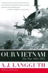Our Vietnam: The War 1954-1975 - A.J. Langguth