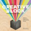 Creative Block: Get Unstuck, Discover New Ideas. Advice & Projects from 50 Successful Artists - Danielle Krysa