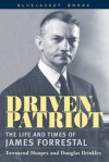 Driven Patriot: The Life and Times of James Forrestal - Townsend Hoopes, Douglas Brinkley