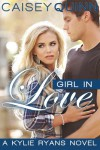 Girl in Love  - Caisey Quinn