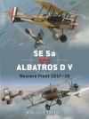 SE 5a vs Albatros D V: Western Front 1917-18 - Jon Guttman, Jim Laurier, Harry Dempsey