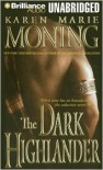 The Dark Highlander  - Karen Marie Moning, Phil Gigante