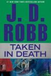 Taken In Death (In Death, #37.5) - J.D. Robb
