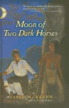 Moon of Two Dark Horses - Sally M. Keehn