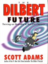 Dilbert Future/Dilbert Principle - Scott Adams