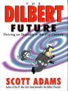 Dilbert Future/Dilbert Principle - Scott Adams