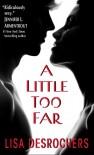 A Little Too Far - Lisa Desrochers