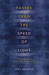Faster Than the Speed of Light: The Story of a Scientific Speculation - Joao Magueijo