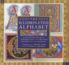 The Illuminated Alphabet - Patricia Seligman, Timothy Noad