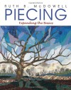 Piecing: Expanding the Basics - Ruth McDowell