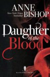 Daughter of the Blood: Black Jewels Trilogy: Book 1 (The Black Jewels Trilogy) - Anne Bishop