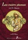 Las cuatro plumas (Biblioteca De La Aventura) - A. E. W. Mason