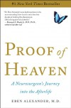 Proof of Heaven: A Neurosurgeon's Journey into the Afterlife - Eben Alexander III M.D.