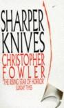 Sharper Knives - Christopher Fowler