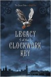 Legacy of the Clockwork Key - Kristin Bailey
