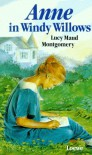 Anne in Windy Willows  - Dagmar Weischer, L.M. Montgomery