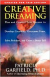 Creative Dreaming: Plan And Control Your Dreams To Develop Creativity Overcome Fears Solve Proble - Patricia Garfield