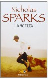 La scelta - Nicholas Sparks