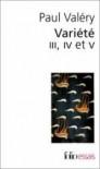 Variété III, IV et V - Paul Valéry