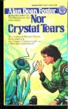 Nor Crystal Tears - Alan Dean Foster